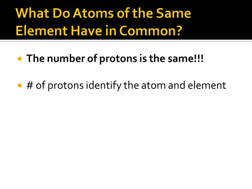 What Do Atoms of the Same Element Have in Common