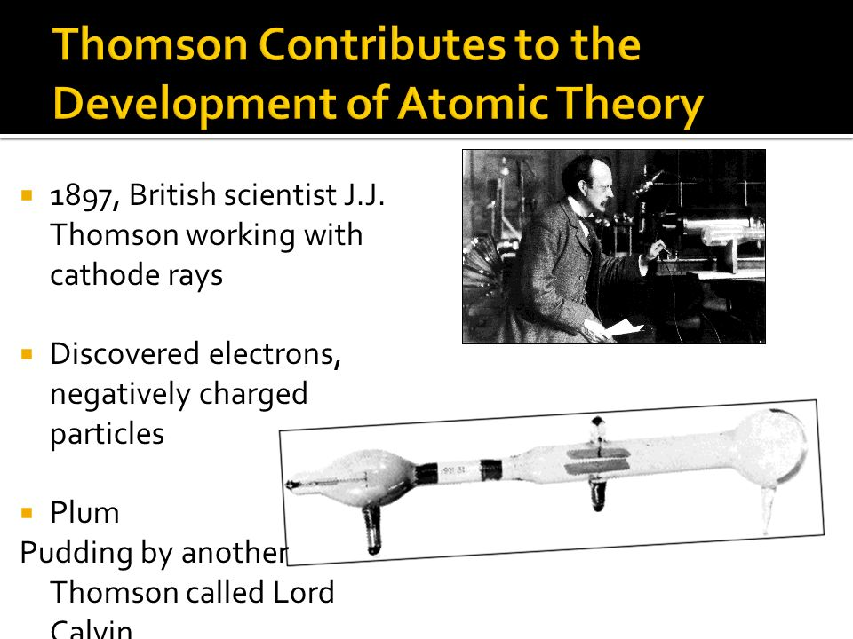 Thomson Contributes to the Development of Atomic Theory