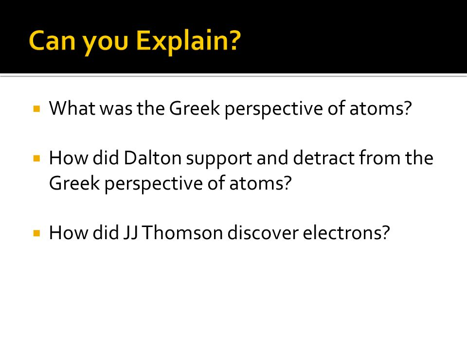 Can you Explain What was the Greek perspective of atoms