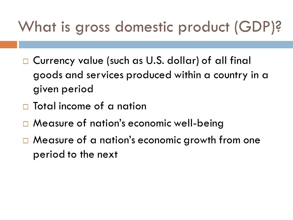 What is gross domestic product (GDP)