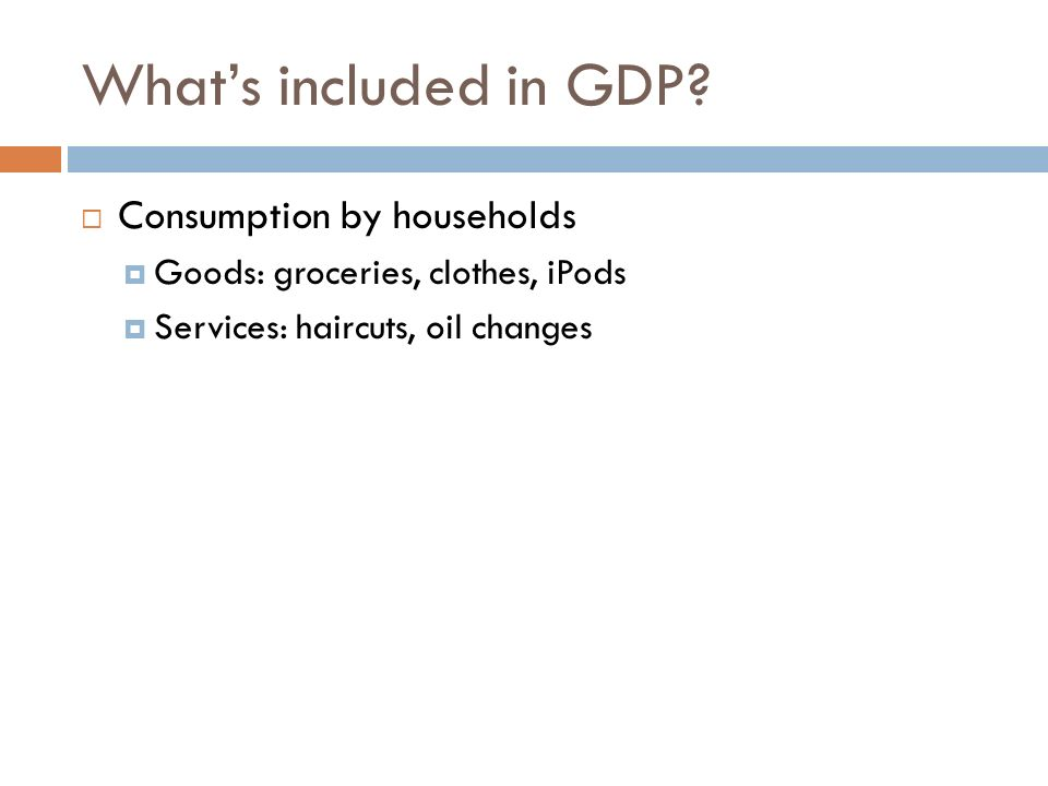 What's included in GDP Consumption by households