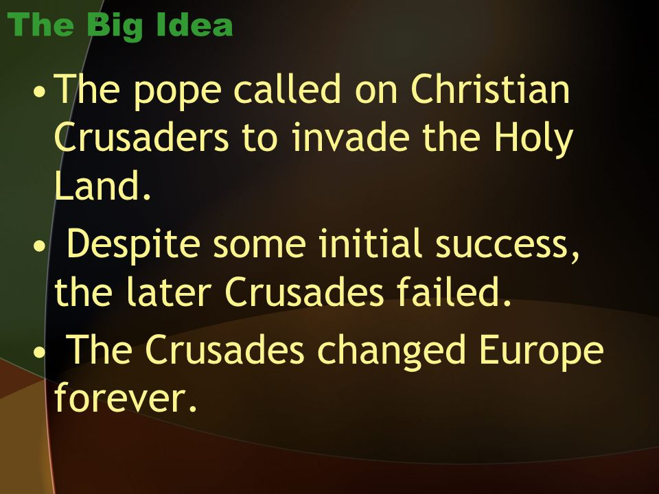 The pope called on Christian Crusaders to invade the Holy Land.