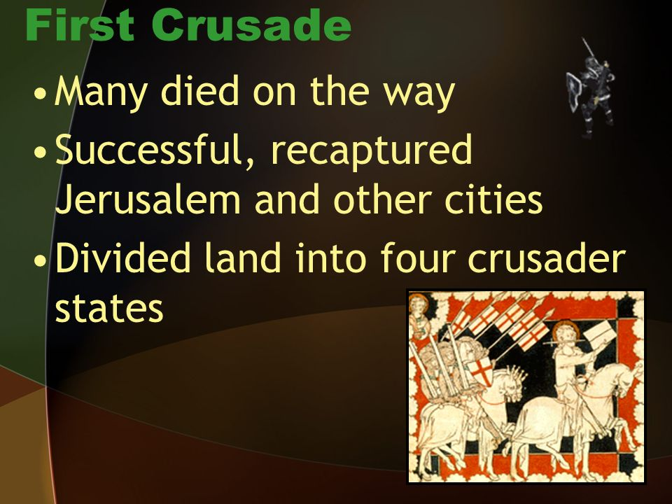 First Crusade Many died on the way