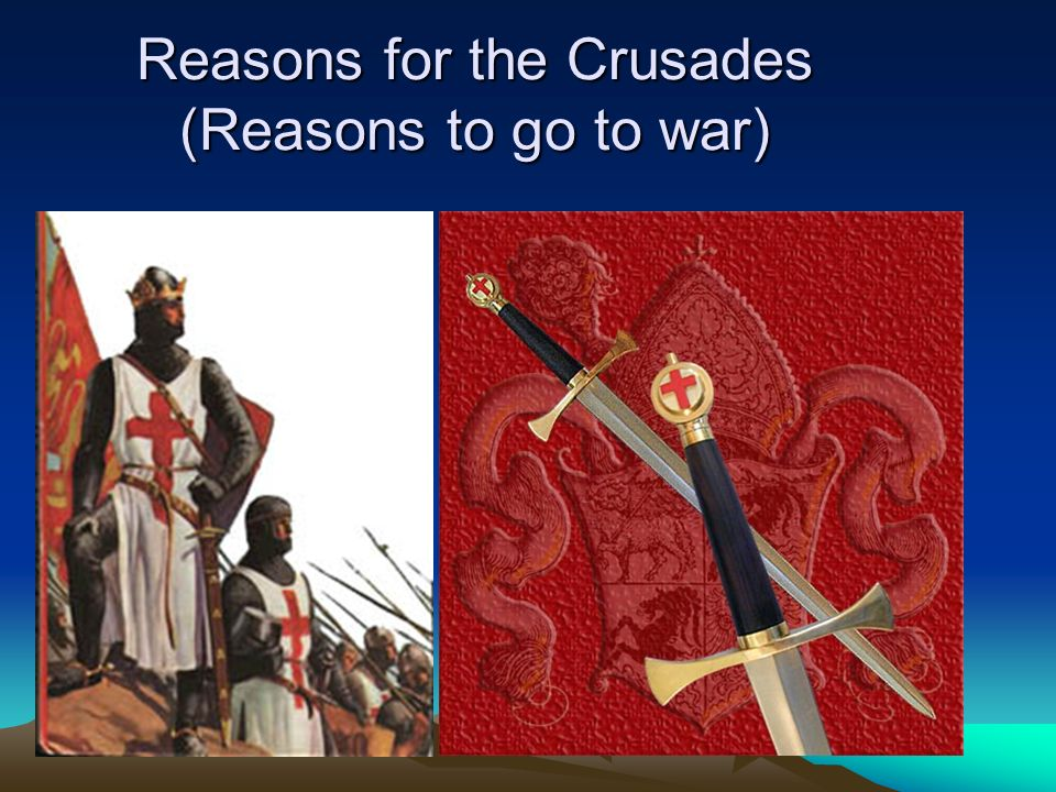 Reasons for the Crusades (Reasons to go to war)