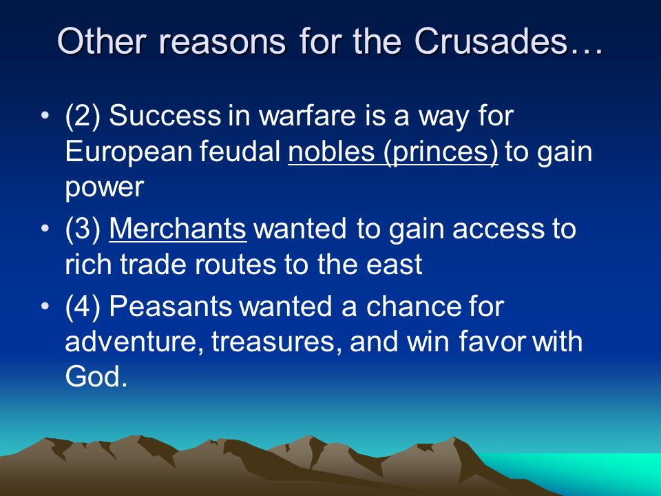 Other reasons for the Crusades…