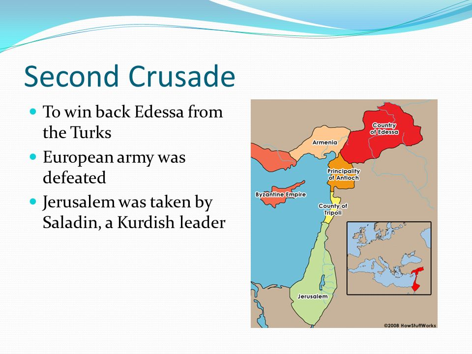 Second Crusade To win back Edessa from the Turks