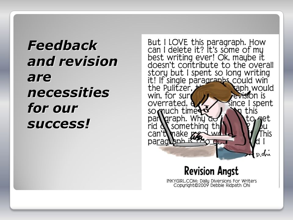 Feedback and revision are necessities for our success!