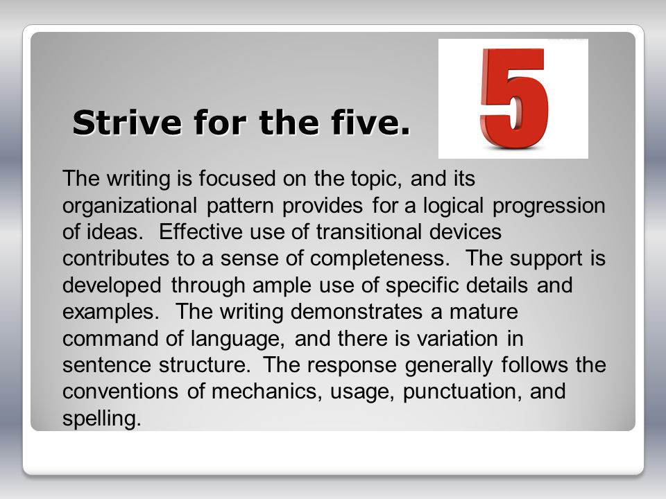 Strive for the five.