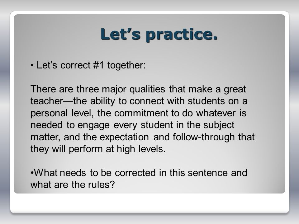 Let's practice. Let's correct #1 together: