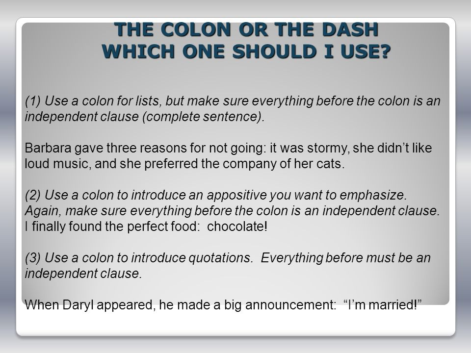 THE COLON OR THE DASH WHICH ONE SHOULD I USE