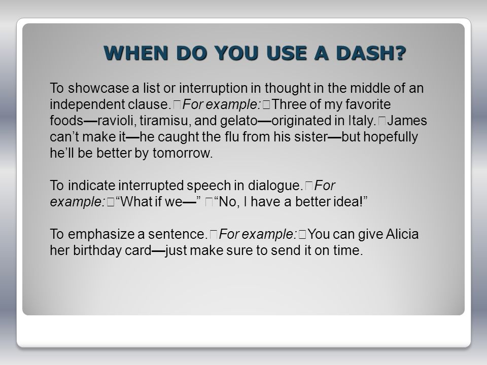 WHEN DO YOU USE A DASH