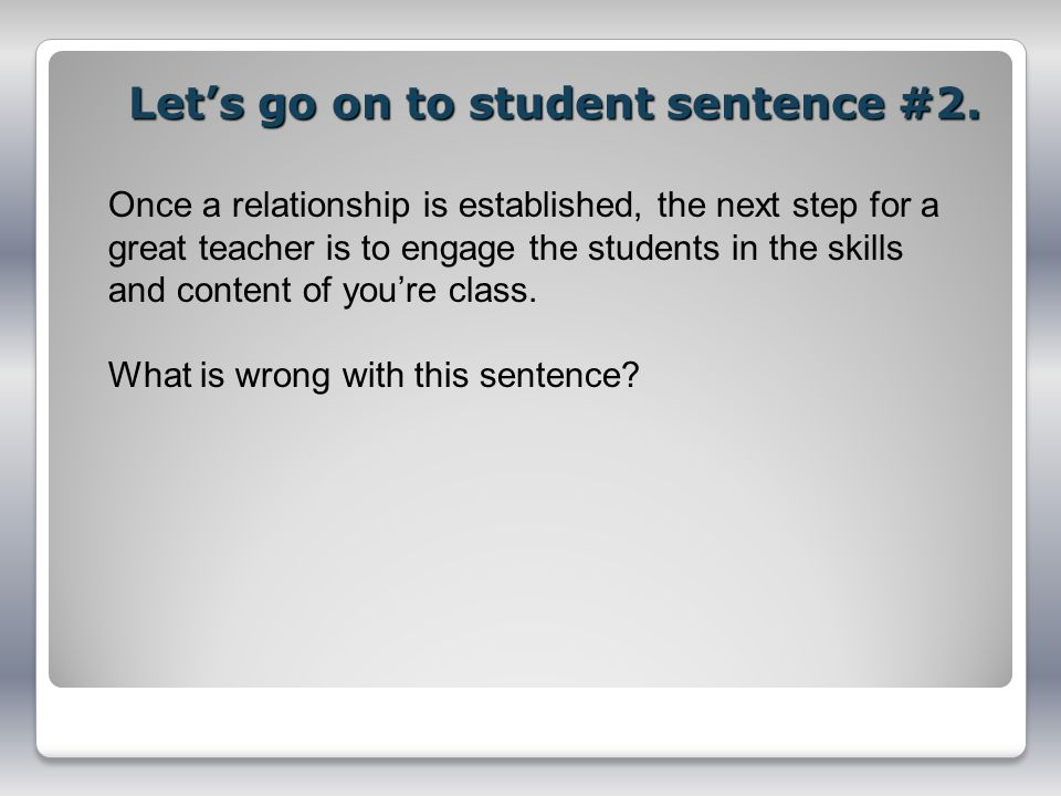 Let's go on to student sentence #2.