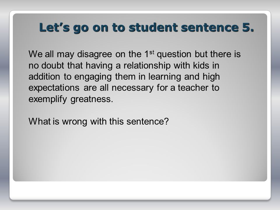 Let's go on to student sentence 5.
