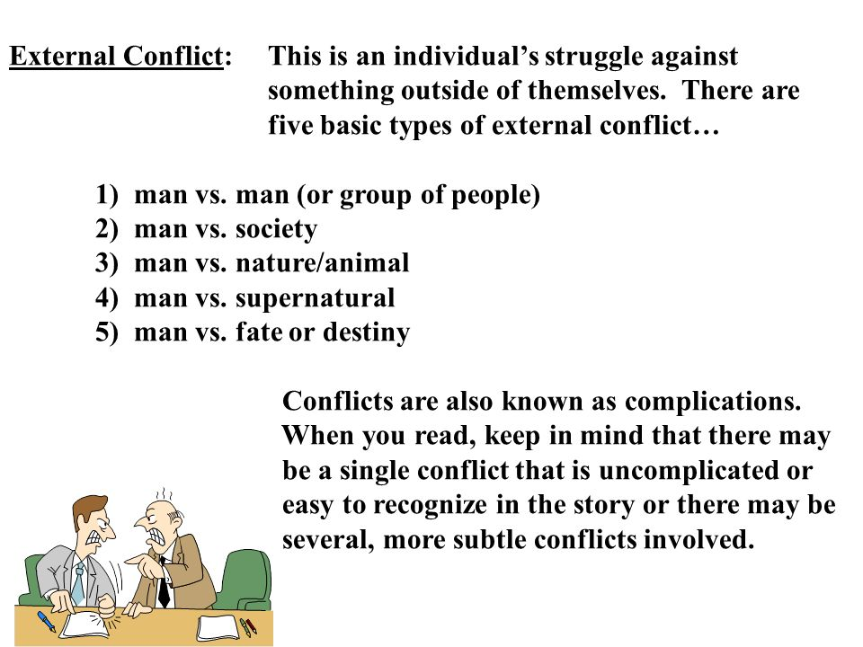 External Conflict:. This is an individual's struggle against