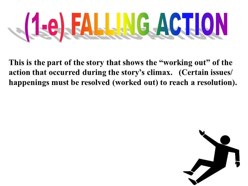 (1-e) FALLING ACTION