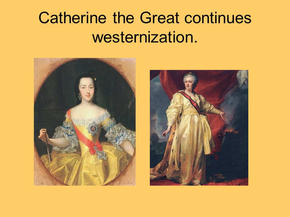 Catherine the Great continues westernization.