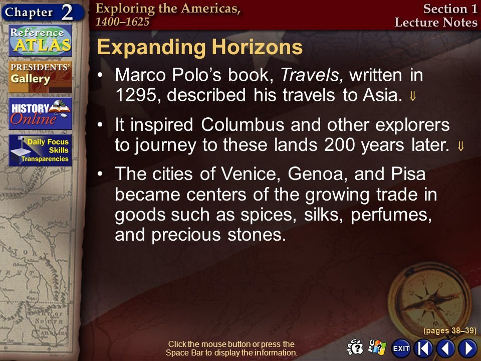 Expanding Horizons Marco Polo's book, Travels, written in 1295, described his travels to Asia. 