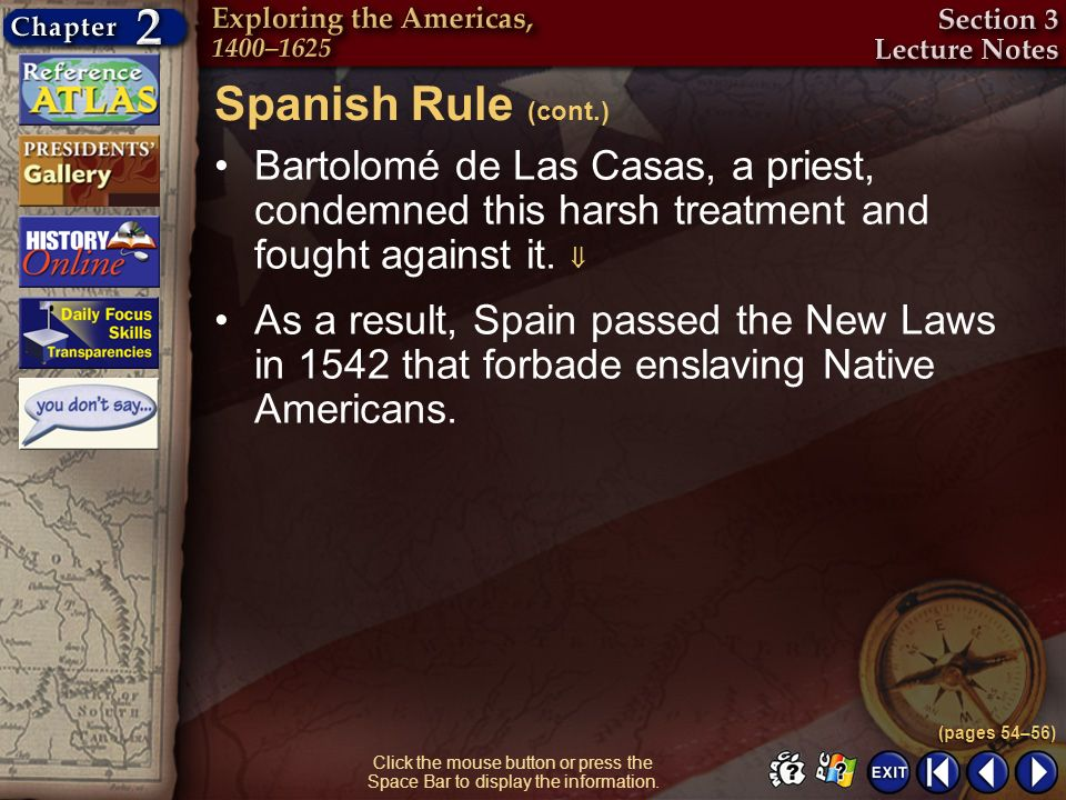 Spanish Rule (cont.) Bartolomé de Las Casas, a priest, condemned this harsh treatment and fought against it. 