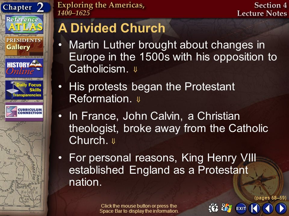 A Divided Church Martin Luther brought about changes in Europe in the 1500s with his opposition to Catholicism. 