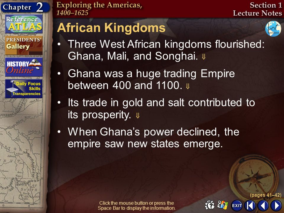 African Kingdoms Three West African kingdoms flourished: Ghana, Mali, and Songhai.  Ghana was a huge trading Empire between 400 and 1100. 