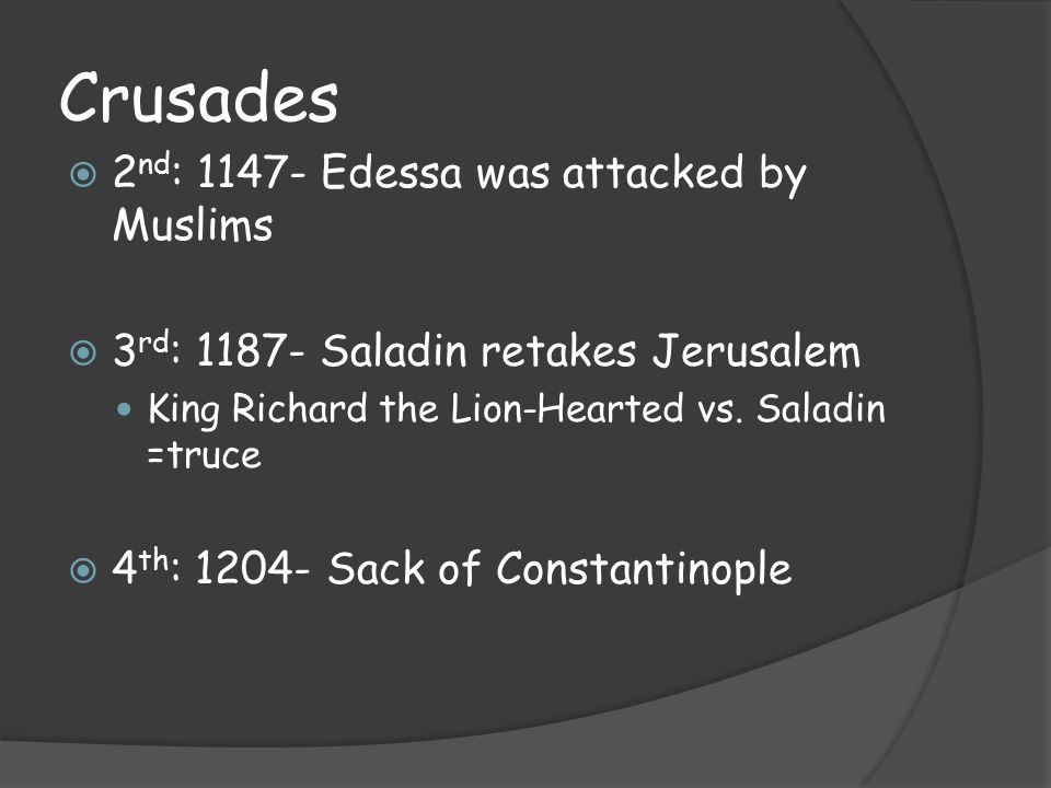 Crusades 2nd: 1147- Edessa was attacked by Muslims