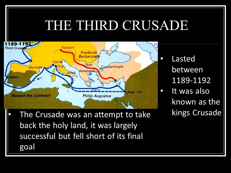 THE THIRD CRUSADE Lasted between 1189-1192