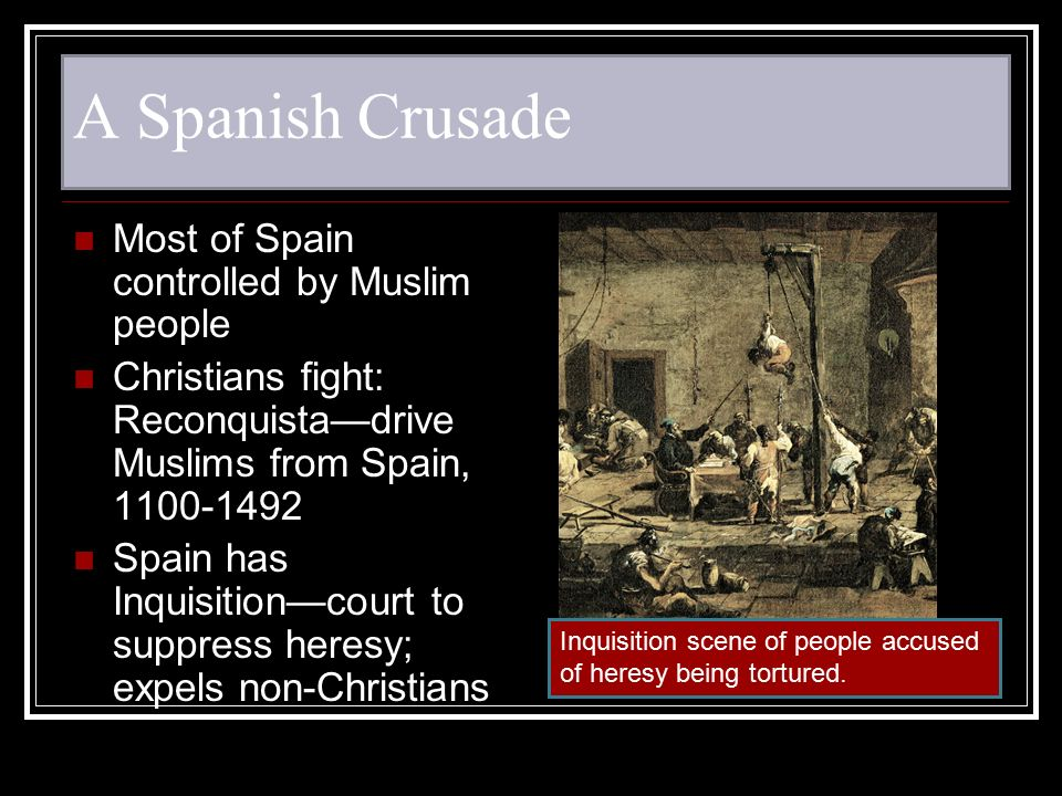 A Spanish Crusade Most of Spain controlled by Muslim people