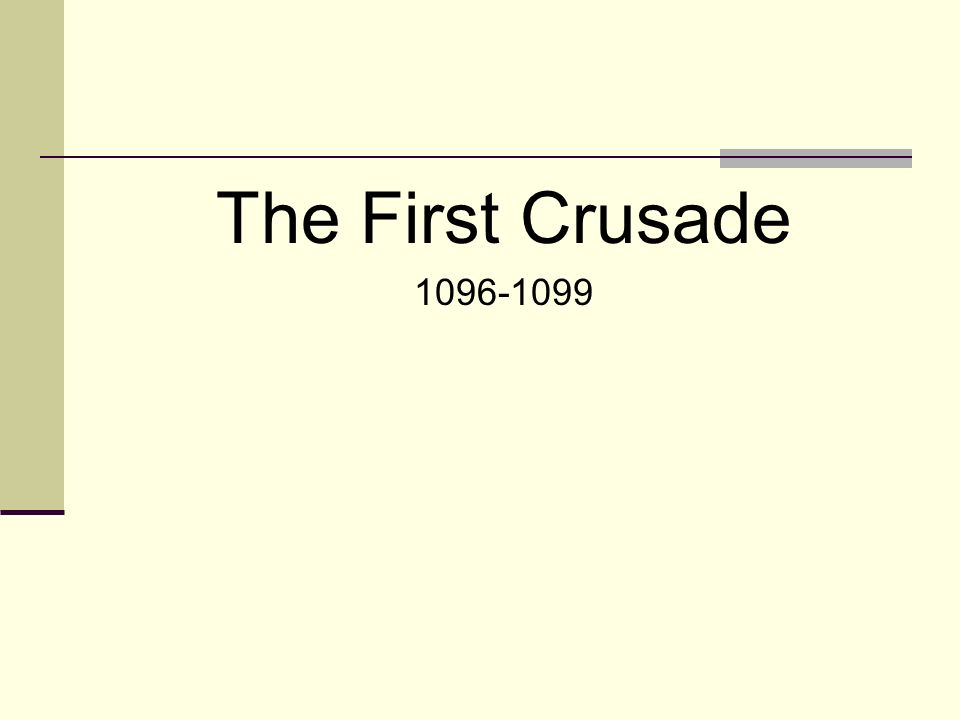 The First Crusade 1096-1099