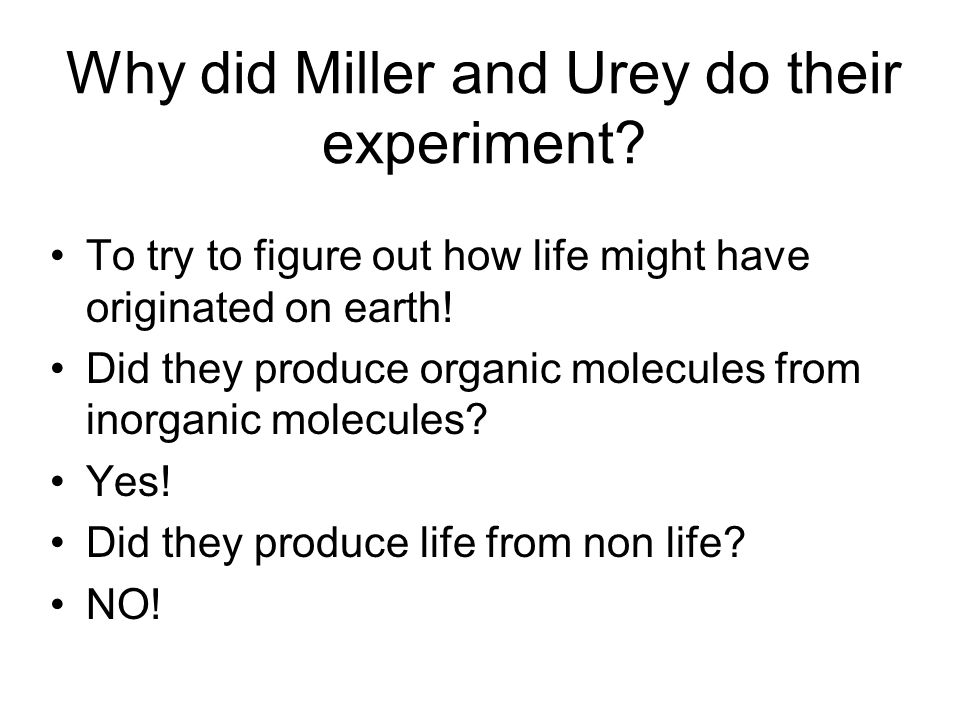 Why did Miller and Urey do their experiment