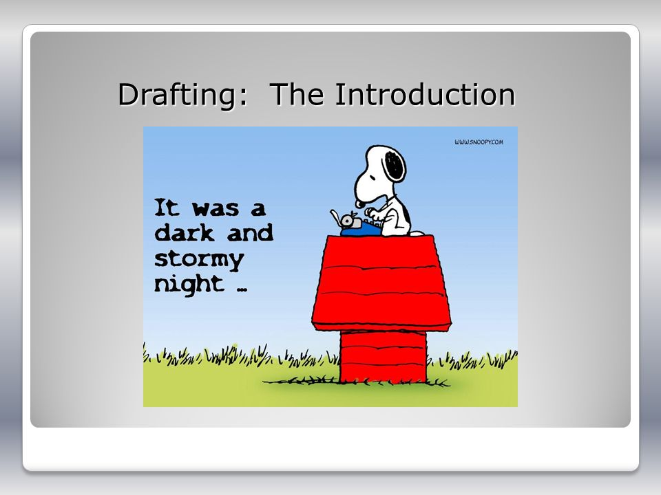 Drafting: The Introduction