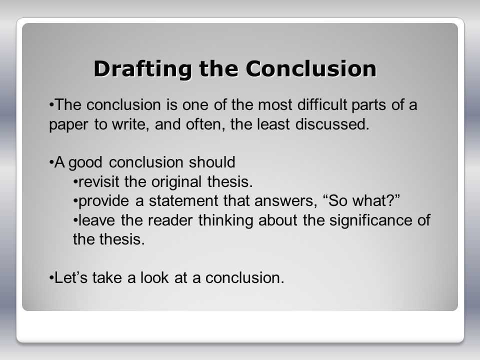 conclusion to thesis paper If your paper was written to argue a point or to persuade the reader, then your conclusion will summarize the main points of your arguments presented in the paper you will also want to restate your thesis and conclude with a statement of your position on the topic.