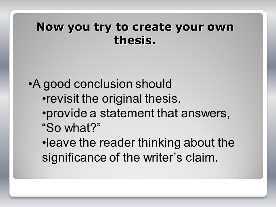 Now you try to create your own thesis.