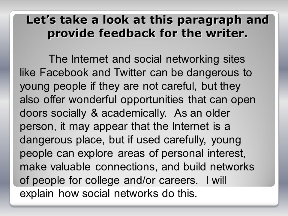 Let's take a look at this paragraph and provide feedback for the writer.