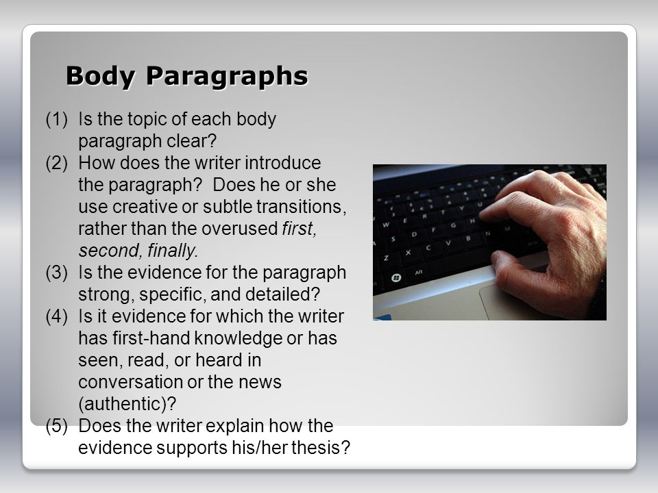 Body Paragraphs Is the topic of each body paragraph clear