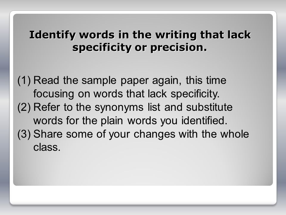 Identify words in the writing that lack specificity or precision.
