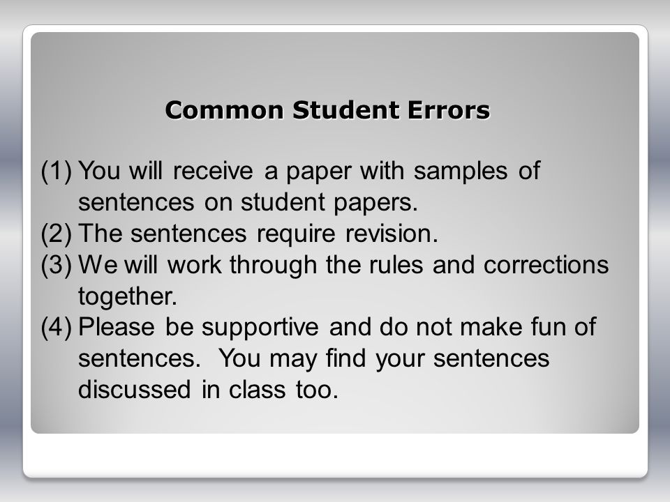 You will receive a paper with samples of sentences on student papers.