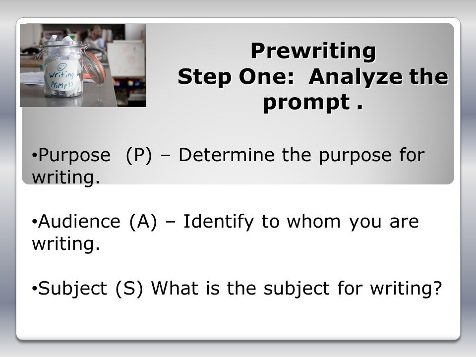 Prewriting Step One: Analyze the prompt .