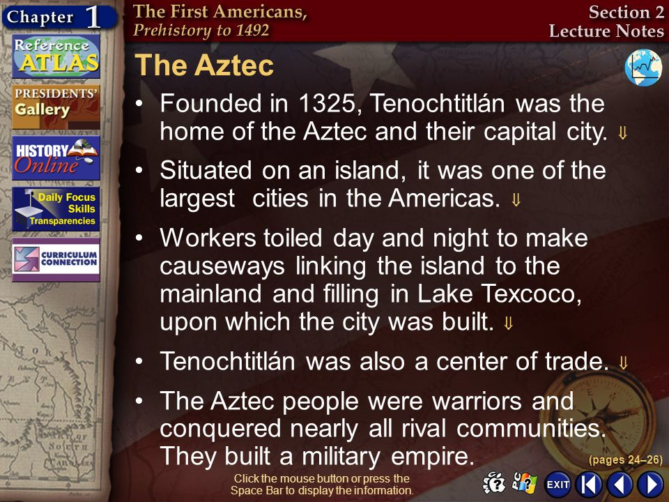 The Aztec Founded in 1325, Tenochtitlán was the home of the Aztec and their capital city. 