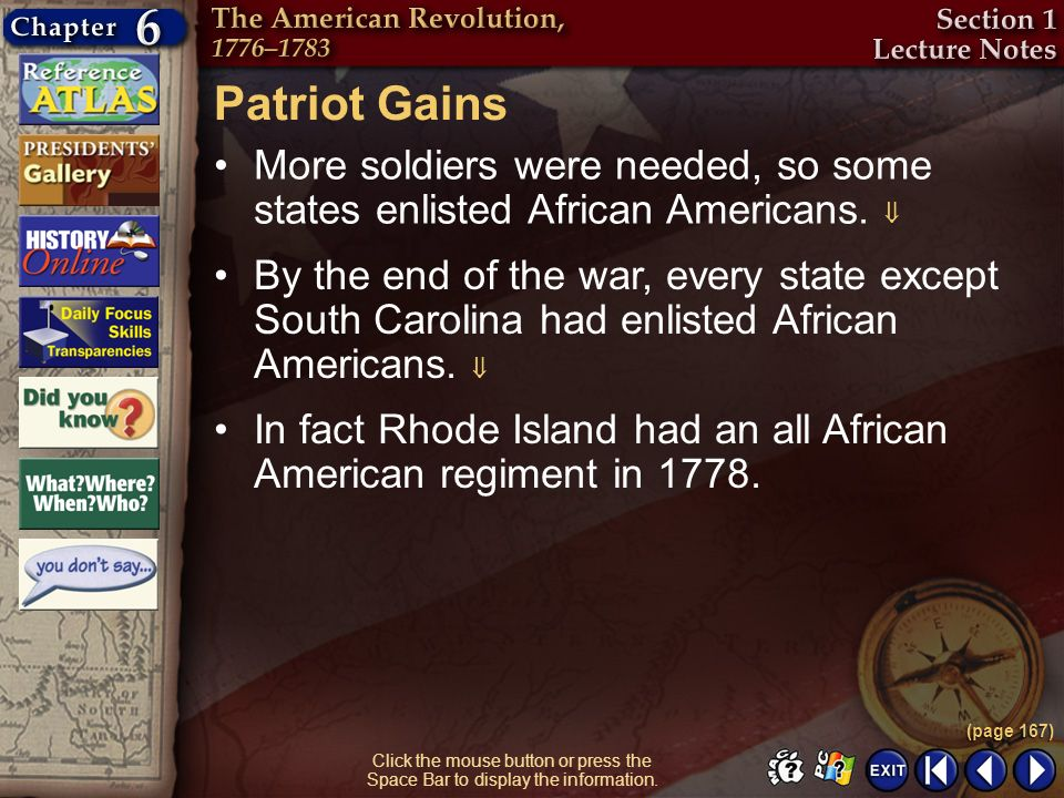 Patriot Gains More soldiers were needed, so some states enlisted African Americans. 