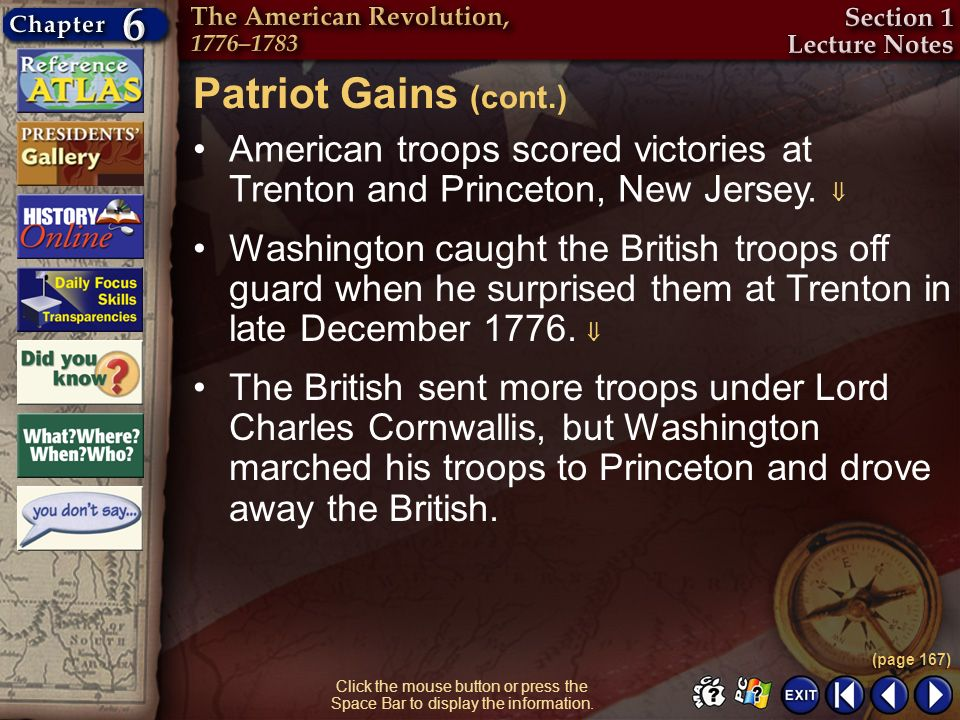 Patriot Gains (cont.) American troops scored victories at Trenton and Princeton, New Jersey. 