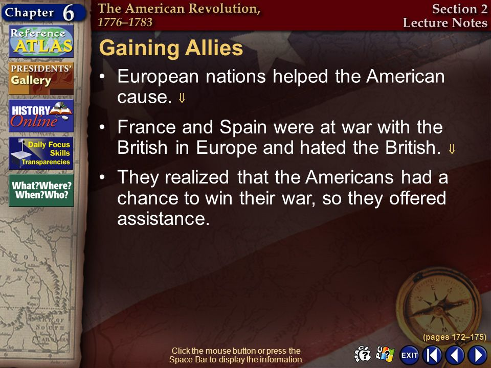 Gaining Allies European nations helped the American cause. 