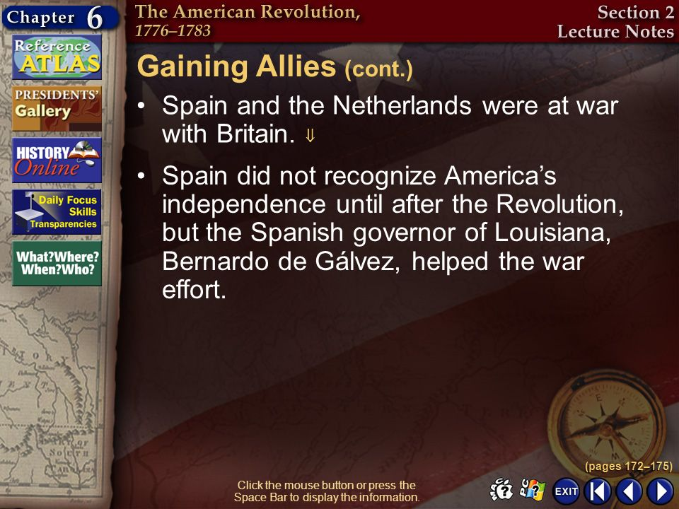 Gaining Allies (cont.) Spain and the Netherlands were at war with Britain. 
