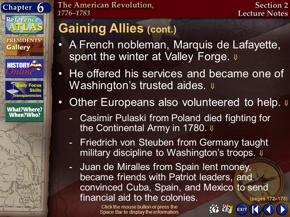 Gaining Allies (cont.)A French nobleman, Marquis de Lafayette, spent the winter at Valley Forge. 