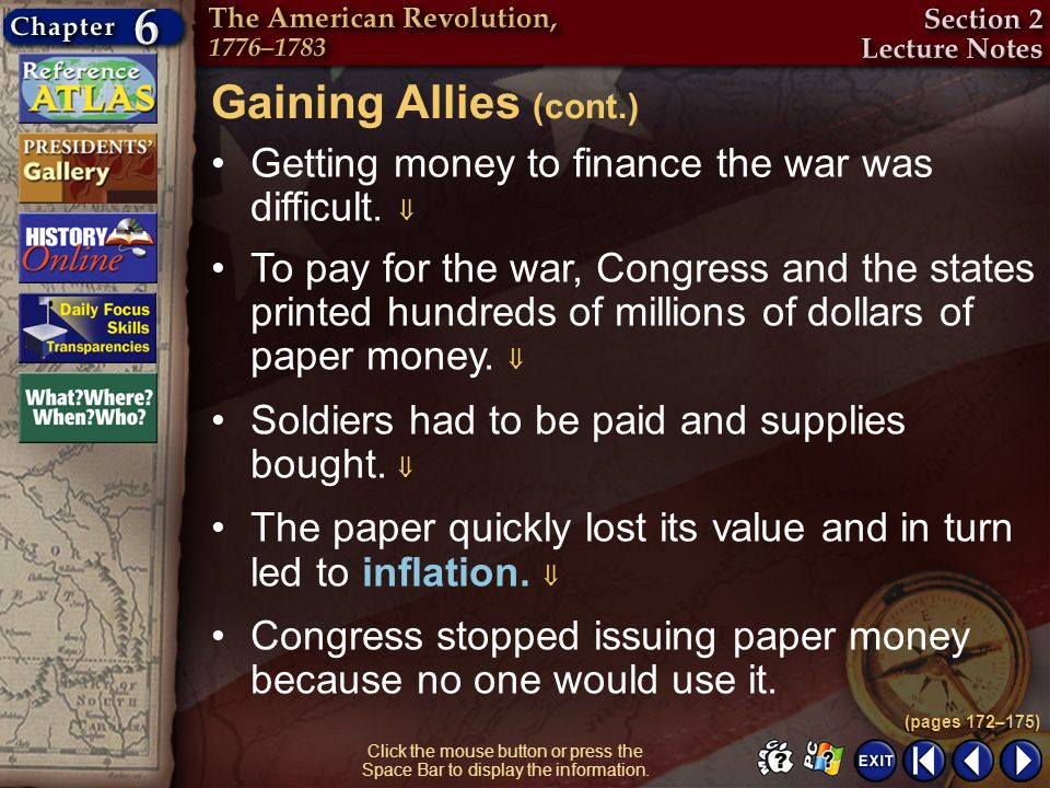Gaining Allies (cont.) Getting money to finance the war was difficult. 
