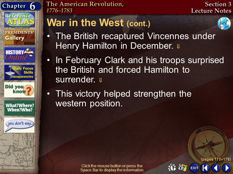 War in the West (cont.) The British recaptured Vincennes under Henry Hamilton in December. 
