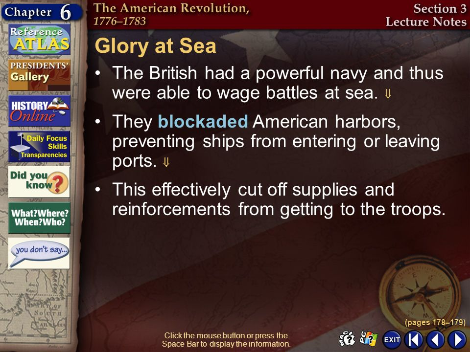 Glory at SeaThe British had a powerful navy and thus were able to wage battles at sea. 