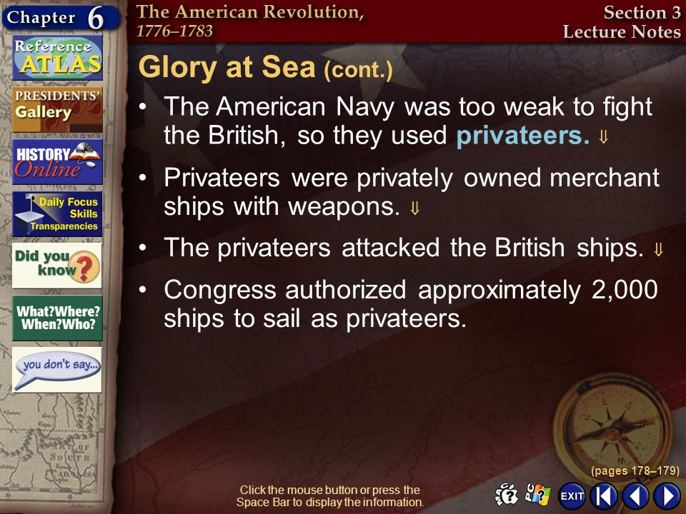 Glory at Sea (cont.) The American Navy was too weak to fight the British, so they used privateers. 