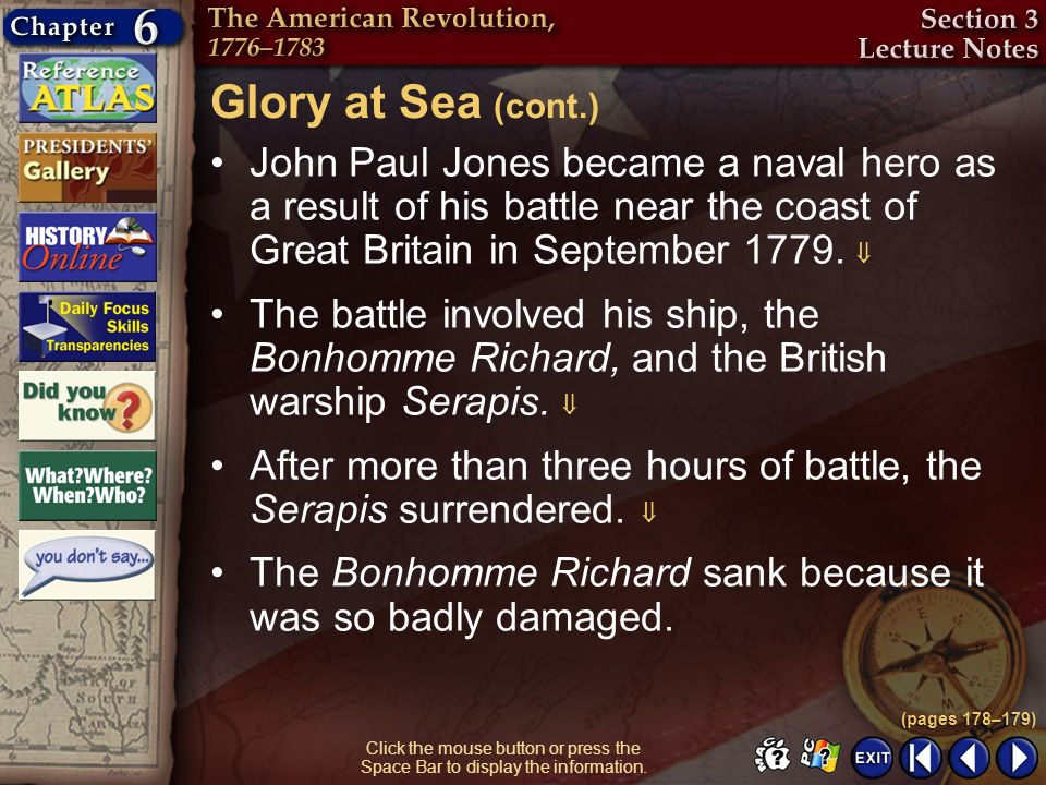 Glory at Sea (cont.) John Paul Jones became a naval hero as a result of his battle near the coast of Great Britain in September 1779. 