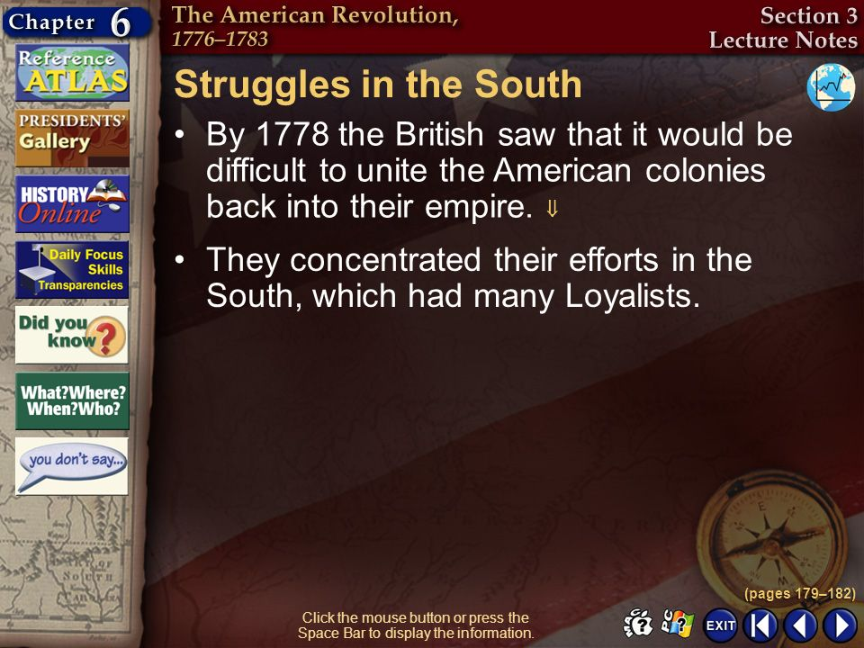 Struggles in the South By 1778 the British saw that it would be difficult to unite the American colonies back into their empire. 