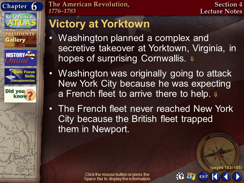 Victory at YorktownWashington planned a complex and secretive takeover at Yorktown, Virginia, in hopes of surprising Cornwallis. 